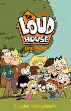 The Loud House: Oneshots by ZexyZane