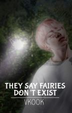 They Say Fairies Don't Exist | 태국 by Author 언니 by FanfictionalWeebu