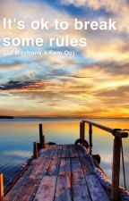 It's Ok To Break Some Rules (JJ Maybank X Reader)  by LittleRedLucy