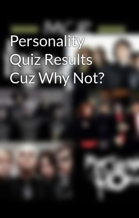Personality Quiz Results Cuz Why Not? by MarvelSuperDuperFan2