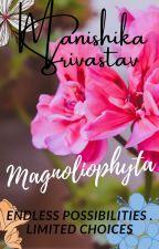 Magnoliophyta by ManishikaSrivastav