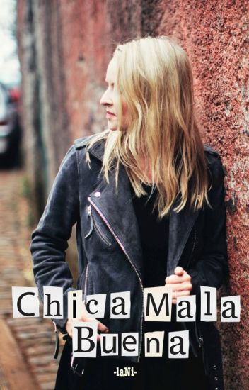Chica Mala Buena (Sin editar)