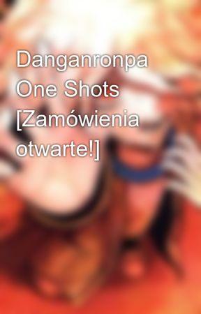 Danganronpa One Shots [Zamówienia otwarte!] by MelodyySciZors