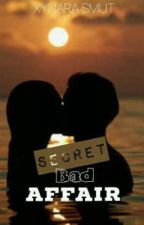 Secret Bad Affair by mylove_xynara