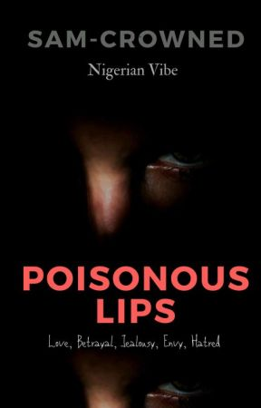 Poisonous Lips [ongoing]✅ by Sam-crowned