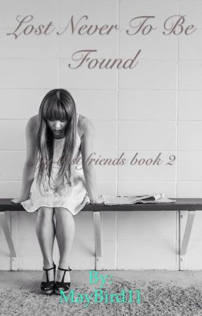 Lost never to be found(My best friends sequal) by frickinflowers