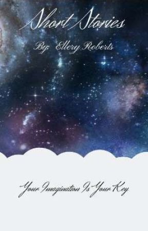 Short Stories by Ellie-belle764