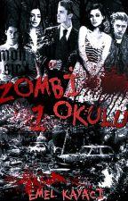 Zombi Okulu 1 by EmelKayaci