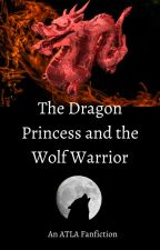 The Dragon Princess and the Wolf Warrior by XsleepingturtleX