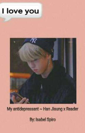 My antidepressant ~ Han Jisung x Reader by issyspiro