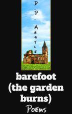 barefoot (the garden burns) by DPArgyle