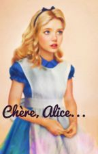 Chère, Alice... by FlorenceEbongu