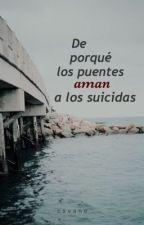 De porqué los puentes aman a los suicidas by csvane
