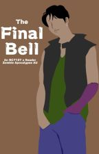 The Final Bell (Zombie Apocalypse AU) (NCT127 x Reader) by Taffysamg