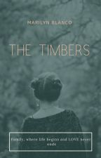 The Timbers by marilyn_writer_4ever