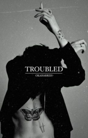 troubled | h.s by okaharreh