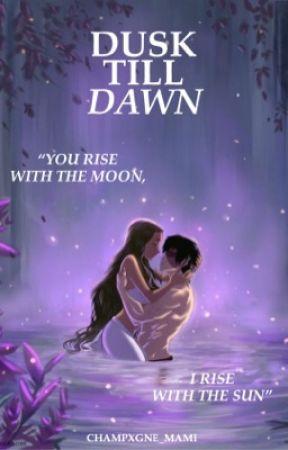 dusk till dawn • a zutara fan fiction  by champxgne_mami