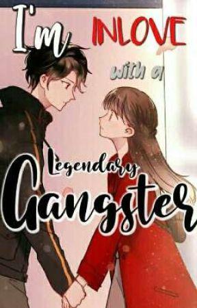 I'm Inlove With a Legendary Gangster by Atengkyutnawriter05