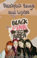 Blackpink Songs And Lyrics by MinSugarrwrld