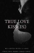 True Love's Kiss(es) by Azallya