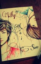 Why ? ( Kaisoo Yaoi ) by scorpionist