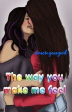 The way you make me feel  by averagexxgurl