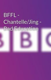 BFFL - Chantelle/Jing - Bad Education by Curlycarla