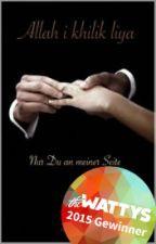 Allah i khalik liya - Nur du an meiner Seite by moroccxn