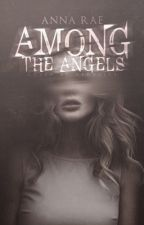Among the Angels by linguistic-