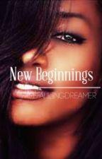 New Beginnings [INTERRACIAL/bwwm] by FreefallingDreamer