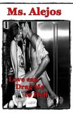 Love can Drag me to Hell    [Completed] by Ms_Alejos