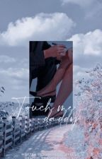 Touch me, Daddy. Larry Stylinson                         [Adaptación] by HARRYTOPS_PERRAS_