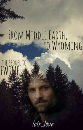 From Middle-earth, to Wyoming by lotr_love