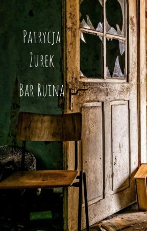 Bar Ruina by PatrycjaZurek