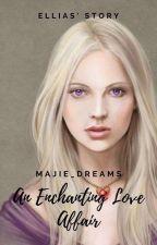 An Enchanting Love Affair by Majie_Dreams