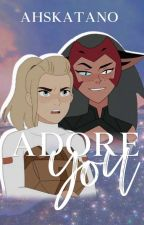 Adore You | Catradora by ahskatano
