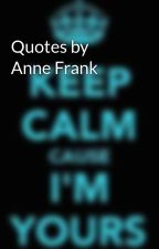 Quotes by Anne Frank by DeadlyLove9908