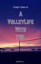 A VolleyLife With You by margskieee3