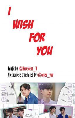 Đọc truyện I WISH FOR YOU by Krcescent_V [ Vietnamese translation ]
