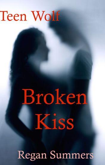 Broken Kiss (a Teen Wolf story)