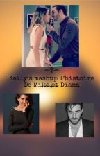 Kally's mashup : l'histoire de Mike et Diana by KarineVictor8