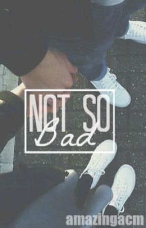 Not So Bad - A.M. by amazingacm