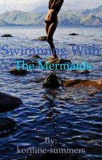 swimming with the mermaids by koriline-summers