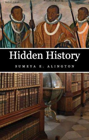 Hidden History by sumeyaalington