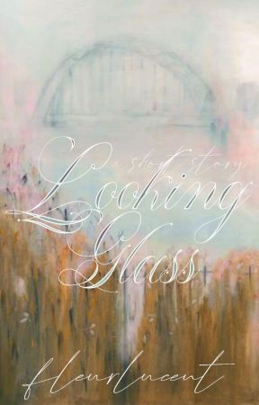 Looking Glass by fleurlucent
