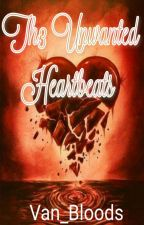 The Unwanted Heartbeats  by Van_Bloods