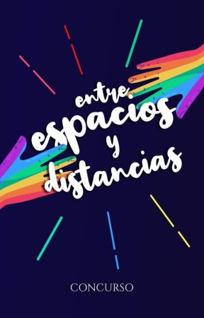 Entre espacios y distancias [Concurso] by LGBTQ-ES