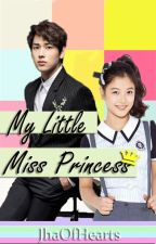 My Little Miss Princess by JhaOfHearts