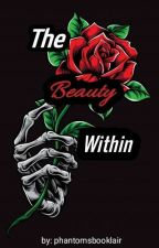 The Beauty Within [PotO/B&tB] by phantomsbooklair