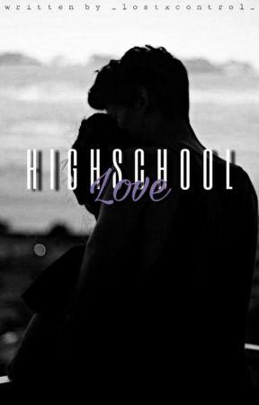 Highschool Love [Pausiert] by _lostxcontrol_